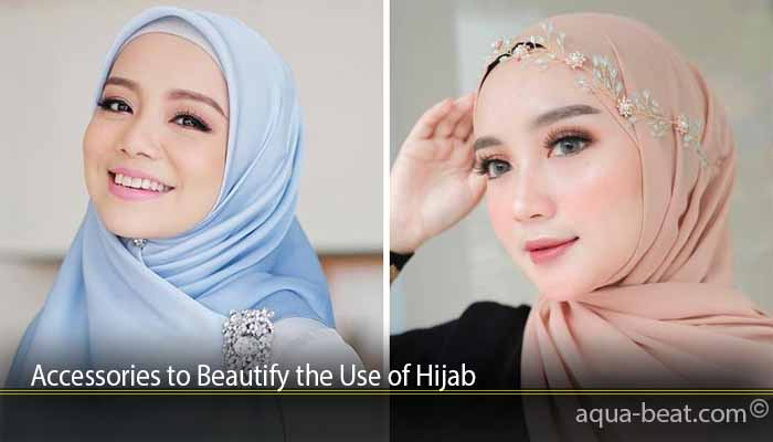Accessories to Beautify the Use of Hijab
