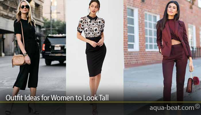 Outfit Ideas for Women to Look Tall