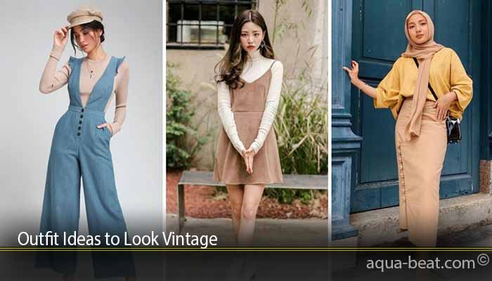 Outfit Ideas to Look Vintage